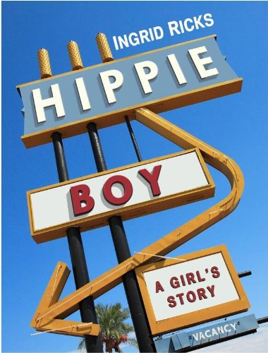 Kindle Nation Daily Readers Alert: Ingrid Ricks's Hippie Boy: A Girl's Story Now Just $1.99 on Kindle, and Free for Amazon Prime Members Through the Kindle Lending Library!!