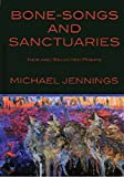 Bone-Songs and Sanctuaries: New and Selected Poems