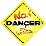 No.1 Dancer on Board Novelty Car Sign New Job / Promotion / Novelty Gift / Present