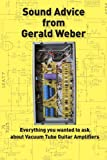 img - for Sound Advice from Gerald Weber: Everything You Wanted to Ask About Vacuum Tube Guitar Amplifiers book / textbook / text book