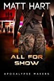 All for Show (Apocalypse Makers) (Volume 3)