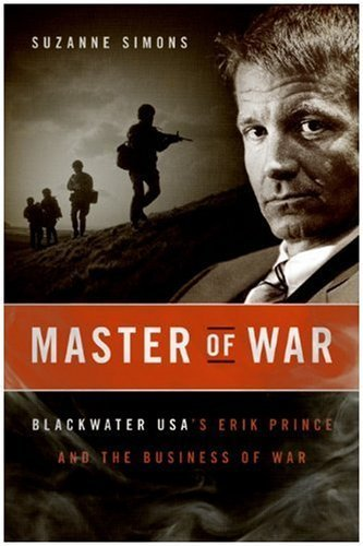 Master of War LP: Blackwater USA's Erik Prince and the Business of War Lrg edition by Simons, Suzanne (2009) Paperback