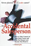 img - for The Accidental Salesperson: How to Take Control of Your Sales Career and Earn the Respect and Income You Deserve book / textbook / text book