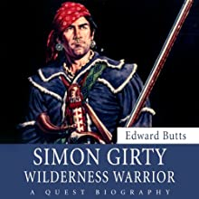 Simon Girty: Wilderness Warrior Audiobook by Edward Butts Narrated by Jones Allen