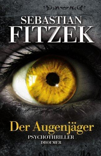 Buchseite und Rezensionen zu 'Der Augenjäger: Psychothriller von Sebastian Fitzek Ausgabe (2011)' von Sebastian Fitzek