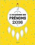 Le dictionnaire des prenoms 2016