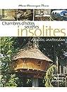 Chambres d'hôtes insolites : 120 Maisons d'hôtes et hôtels de charme en France par Perrin