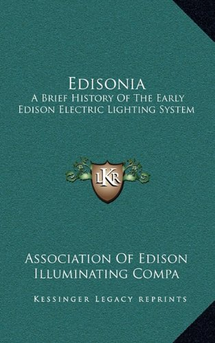 Edisonia: A Brief History of the Early Edison Electric Lighting System