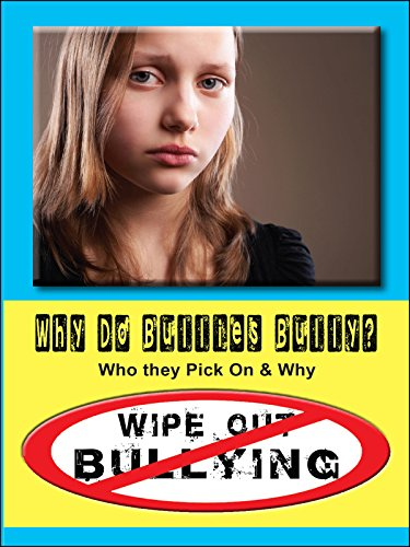 Why Do Bullies Bully? Who they Pick On & Why