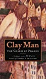 img - for Clay Man: The Golem of Prague book / textbook / text book