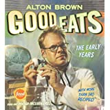Good Eats: Volume 1, The Early Years ~ Alton Brown