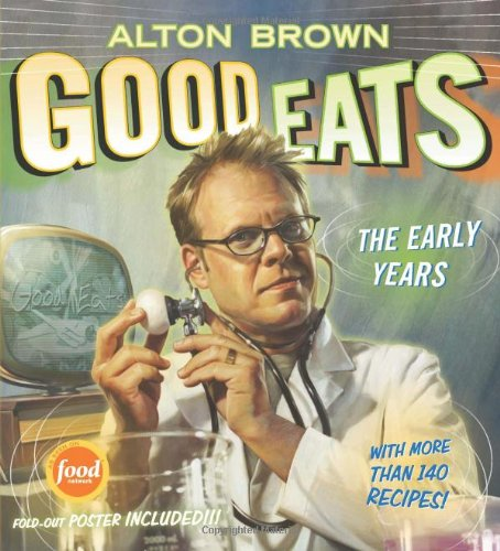 Alton Brown Good Eats: Volume 1, The Early Years