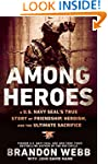 Among Heroes: A U.S. Navy SEAL's True...
