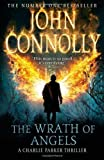 The Wrath of Angels: The Eleventh Charlie Parker Thriller by Connolly, John (2012) John Connolly