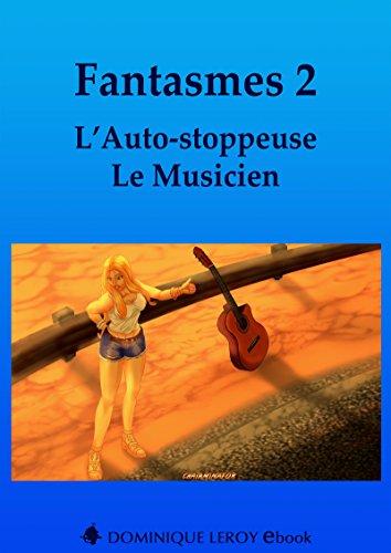 Fantasmes 2, L'Auto-stoppeuse, Le Musicien