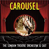 Carousel-London Theatre Orchestra and Cast