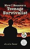 How I Became a Teenage Survivalist