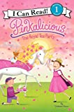 Pinkalicious: The Royal Tea Party (I Can Read Book 1)