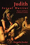 img - for Judith: Sexual Warrior: Women and Power in Western Culture book / textbook / text book