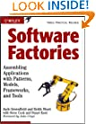 Software Factories: Assembling Applications with Patterns, Models, Frameworks, and Tools (Wiley Application Development Series)