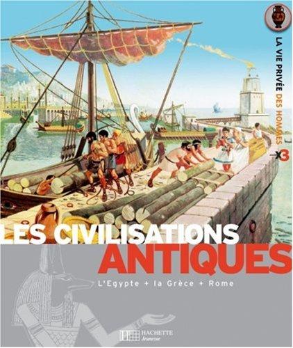 Les civilisations antiques : Les Egyptiens, Les Grecs, Les Romains