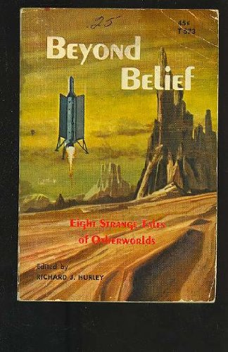 Beyond belief, Richard J. Hurley