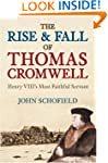The Rise & Fall of Thomas Cromwell: H...