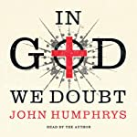 In God We Doubt | John Humphrys