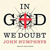 In God We Doubt | [John Humphrys]