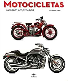 Motocicletas / Motorcycles: Modelos Legendarios / the Legendary Models