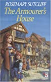 The Armourer's House (0099354012) by Sutcliff, Rosemary