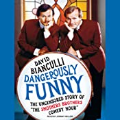 Dangerously Funny: The Uncensored Story of 'The Smothers Brothers Comedy Hour' | [David Bianculli]