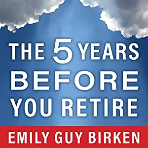 The Five Years Before You Retire Audiobook