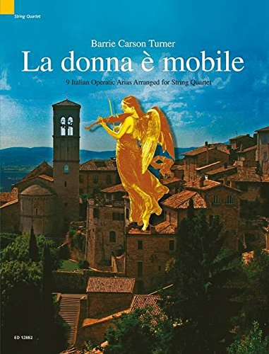 La Donna E Mobile - 9 Italian Opera Arias Arranged for String Quartet: Score and Parts: 9 Italian Operatic Arias Arranged for String Quartet (Schott String Quartet Series)