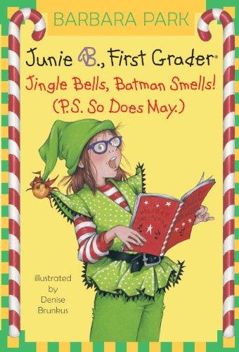 Junie B., First Grader: Jingle Bells, Batman Smells! (P.S. So Does May.)