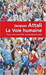 La Voie humaine : Pour une nouvelle social-d�mocratie par Attali