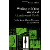 Working with Your Woodland: A Landowner's Guide (Revised Edition)