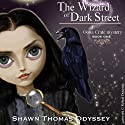 The Wizard of Dark Street: An Oona Crate Mystery (       UNABRIDGED) by Shawn Thomas Odyssey Narrated by Shawn Thomas Odyssey