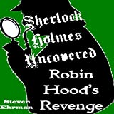 img - for Robin Hood's Revenge: A Sherlock Holmes Uncovered Tale, Book 7 book / textbook / text book