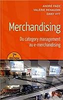 Merchandising - Du category management au e-merchandising
