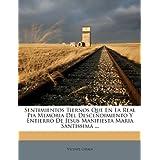 Sentimientos Tiernos Que En La Real Pia Memoria del Descendimiento y Entierro de Jesus Manifiesta Maria Santissima...