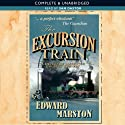 The Excursion Train: Railway Detective, Book 2 (       UNABRIDGED) by Edward Marston Narrated by Sam Dastor