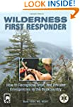 Wilderness First Responder: How To Re...