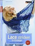 Lace stricken für Einsteiger: Hauchzarte Schmuckstücke
