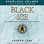 Black Ice: Sherlock Holmes: The Legend Begins, Book 3 (       UNABRIDGED) by Andrew Lane Narrated by James Langton