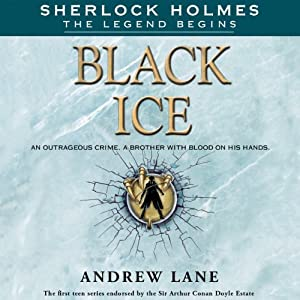 Black Ice: Sherlock Holmes: The Legend Begins, Book 3 | [Andrew Lane]