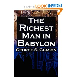 The Richest Man In Babylon: George S. Clason's Bestselling Guide To Financial Success