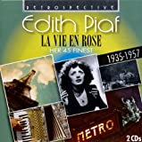 Edith Piaf. La Vie en Rose. Her 45 finest (1935-1957) Edith Piaf