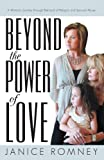 img - for Beyond the Power of Love: A Woman's Journey through Betrayal of Religion and Spousal Abuse book / textbook / text book