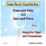 Magische Vögel und Freundinnen (Hans und Fritz 4) | Michael Bauer,Carina Bauer